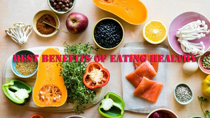 Best Benefits of Eating Healthy