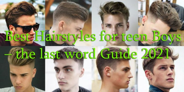 Best Hairstyles for teen Boys in 2021